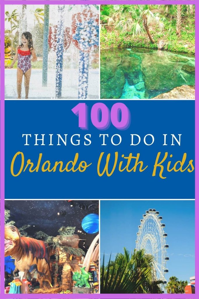 Save this guide of over 100 things to do with kids in Orlando.