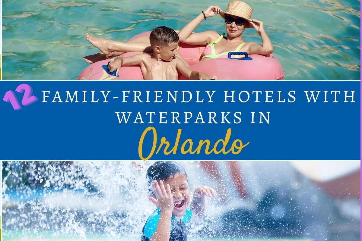 The 12 Best Family-Friendly Orlando Hotels with Waterparks