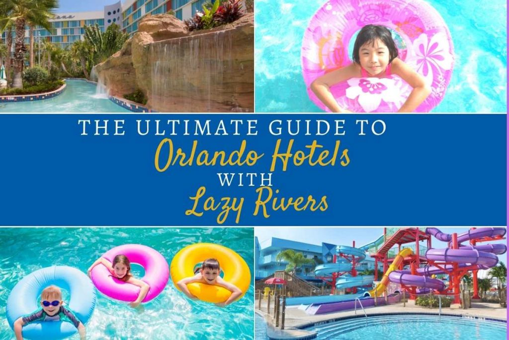 ultimate guide to Orlando hotels with lazy rivers