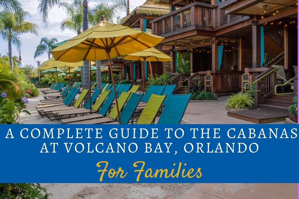A Complete Guide to the Cabanas at Volcano Bay