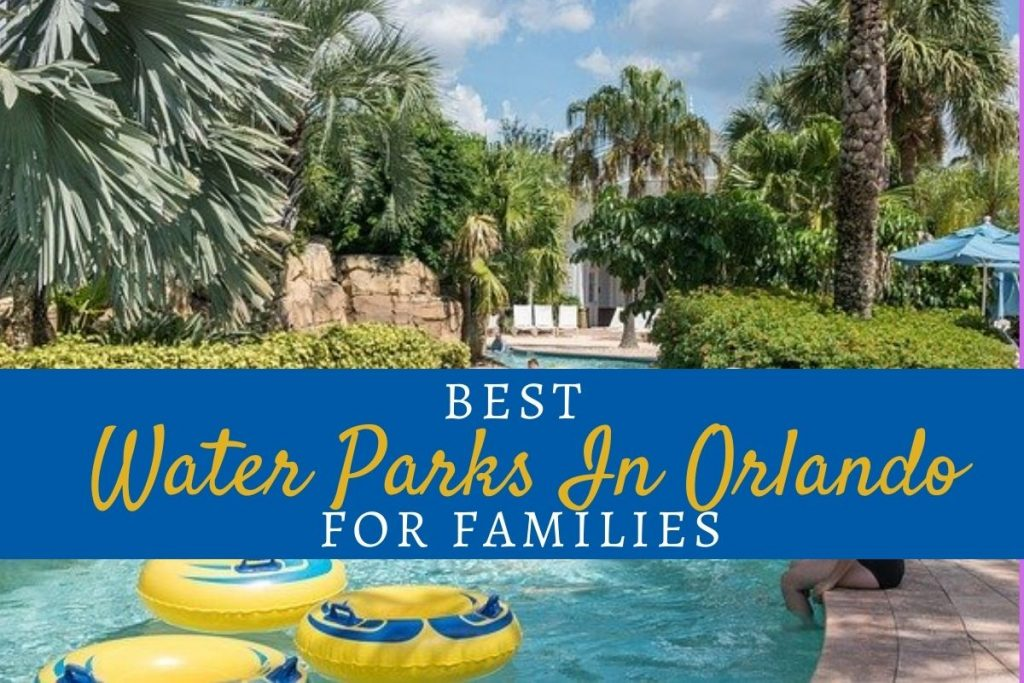 best Water Parks In Orlando for families