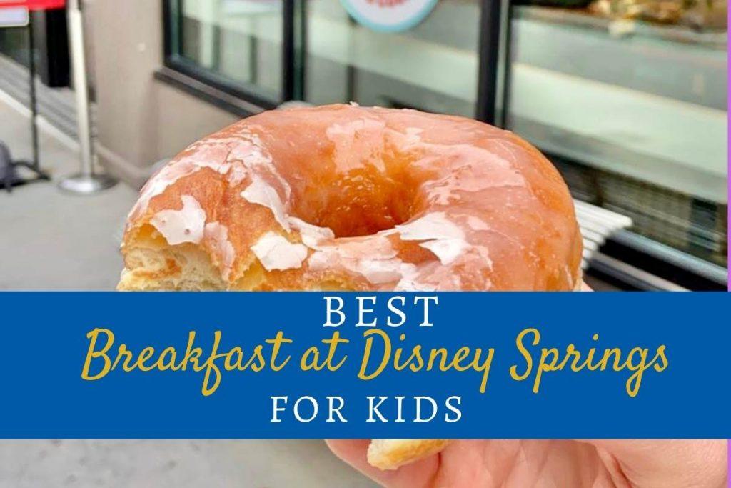 Best Breakfast at Disney Springs For Kids